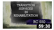 RC650: Transition Services in Rehabilitation