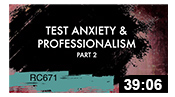 RC671: Test Anxiety & Professionalism Part 2