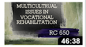 RC650: Multicultural Issues in Vocational Rehabilitation