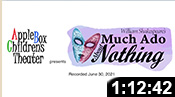 Apple Box Childrens Theater: Much Ado About Nothing