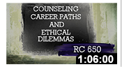 RC650: Counseling Career Paths and Ethical Dilemmas