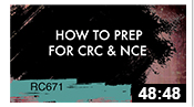 RC671: How to Prep for CRC & NCE